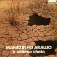 Cantor e compositor, Manuel Pereira de Araújo, o Manézinho Araújo, nasceu no município do Cabo, no dia 27-09-1910. Tornou-se embolador no Recife, bairro de Casa Amarela, ouvindo Severino de Figueiredo […]