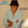 """Hoje apresentamos o trabalho de João Nunes, através do LP gravado em 1991 pela Brasil Novo, """"São João do Bacalhau"""". Disco de produção de Ligeirinho do Trio Juazeiro juntamente com […]"""