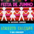 """Mais uma colaboração junina do Goes, ele disse: """"LP de Alberto Calçada e seu conjunto, grande intérprete e compositor paulista. Lançado em 1965 e reeditado em 1983, apresenta, também, obras […]"""