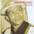"""Colaboração do DJ Felipe Campos de Belo Horizonte, ele disse: """"Nesse disco eu destaco quatro faixas. A música O Gonzagão que tem a participação do mestre Dominguinhos e as faixas, […]"""