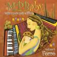 Com um nome não muito convencional, esse é um dos CDs da série MPBaby, que se propõe a trazer suaves interpretações da música popular brasileira para gestantes, pais e filhos. […]
