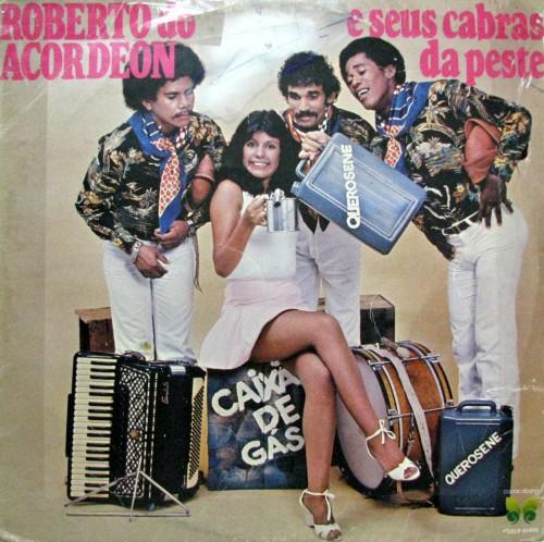 1981-roberto-do-acordeon-e-seus-cabras-da-peste-caixao-de-gas-capa