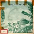 Colaboração do DJ Rogérinho, de São Paulo – SP. Um compacto duplo do Trio Sertanejo, lançado pelo selo Universo, um dos selos da Continental, em 1972. Acompanhamento do Regional de […]