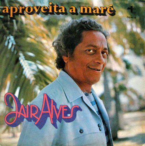 jair-alves-1977-aproveita-a-mara-capa