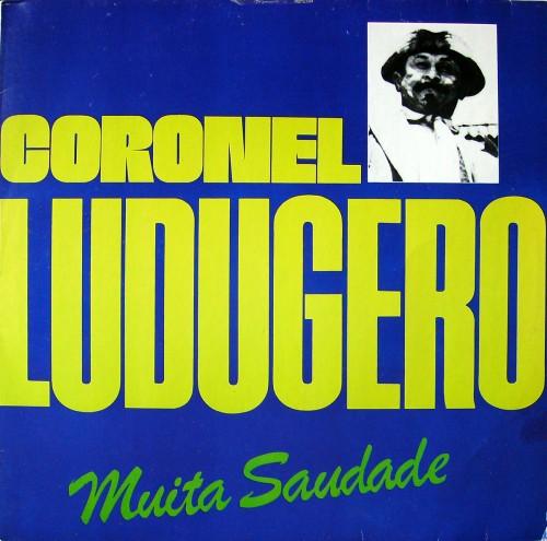 coronel-ludugero-1971-muita-saudade-capa