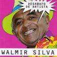 """Colaboração do Nilson Araújo, da Sala Nordestina de Música """"E se prepare que é um CD da bixiga lixa! Do caruaruense Walmir Silva, forrozeiro das antigas, mas atualíssimo. O crítico […]"""