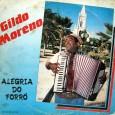 Colaboração do Maicon Fuzuê, do Trio Araçá. Gildo Moreno, sanfoneiro e cantor, porém, este forrozeiro tem um homônimo de peso, mas percebe-se logo a diferença devido a disparidade de idade […]
