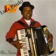 """Colaboração do Professor Markão. """"Luiz Paulo Neto, nascido em Malhada dos Bois, em Sergipe, aprendeu a música logo menino, começou tocando bandurra (um tipo de cavaquinho) mas sua verdadeira paixão […]"""