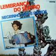 Colaboração do sergipano Everaldo Santana Na época o Negrinho dos Oito Baixos ainda assinava as autorias das músicas como Zezitinho. A maioria das composições são do próprio Negrinho, a excessão […]