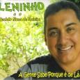 """Colaboração do Nilson Araújo, da Sala Nordestina de Música """"Natural de Bodocó, sertão de Pernambuco, Leninho canta e compõe há algum tempo. Agora em 2010 aproveitou uma das visitas de […]"""