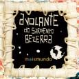 """Colaboração do próprio grupo A Volante do Sargento Bezerra """"A banda surgiu em Salvador em 2004, e traz na sua concepção e arranjos a tendência da nova Música Popular Brasileira. […]"""