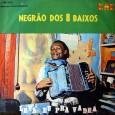 Colaboração do sergipano Everaldo Santana Um raro disco do Negrão dos Oito Baixos, alguém saberia a sua data de lançamento? É um disco todo instrumental, repleto de re-gravações muito bem […]