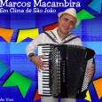 """Colaboração do Vinimax, do Rio de Janeiro – RJ. """"Marcos Macambira além de músico, é produtor musical em seu estúdio, o 'Macamba Estúdio Musical', ele grava toda nata do forro […]"""