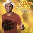 """Colaboração do Elino Julião Jr Esse é o primeiro álbum da carreira solo do Elino Julião Jr. """"Filho de um dos grandes nomes do forró, o cantor e compositor norte-riograndense […]"""