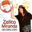 """Zelito Miranda, conhecido como """"O Rei do Forró Temperado"""", nasceu em 1953 em Serrinha – BA, a 178 km de Salvador, cidade conhecida pelas grandes vaquejadas. Foi com um triângulo […]"""