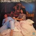 """Durval Vieira ficou bastante conhecido como compositor por suas músicas de duplo sentido. Notem que nos selos a data impressa é 1985 e na contracapa é 1986. Destaque para """"No […]"""