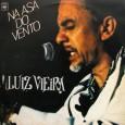 Mais um disco do Luiz Vieira. Esse é um dos melhores discos do Luiz Vieira, onde ele mostra sua versatilidade em belas composições para vários ritmos e arranjos muito bonitos. […]
