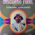 Colaboração do Zé Lima, de Niteroi – RJ e do José de Sousa, de Guarabira – PB O disco alterna as gravações conhecidas com trechos do show. Coronel Ludugero – […]