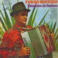"""Colaboração do sergipano Everaldo Santana """"Baianinho da Sanfona (Edivaldo Ferreira da Silva) nasceu na cidade de Irecê, no estado da Bahia. Veio para São Paulo na década de 60 e […]"""