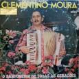 Colaboração do Carlos Alberto, de Morada Nova – CE Esse é o primeiro LP do Clementino Moura. O começo do disco é instrumental, apenas as três últimas faixas são cantadas. […]
