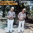 """Colaboração do sergipano Everaldo Santana Assim como os discos postados anteriormente da dupla, é um disco cantado com acompanhamento dos pandeiros e uma leve percussão. Destaque para """"Se trava a […]"""