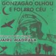Esse é um dos CDs recebidos durante o Troféu Gonzagão 2012… … esse é um CD Demo do Jairo Madruga… …homenageando o centenário de nascimento do rei. Jairo Madruga – […]