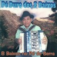 """Colaboração do sergipano Everaldo Santana """"este CD foi lançado com o título de """"8 Baixos bom demais"""" mas a versão antiga saiu com faixas repetidas e erro nos nomes das […]"""