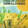 """Colaboração do sergipano Everaldo Santana Destaque para """"Bicho Carpinteiro"""" de Angelo Reale Oswaldinho – Forró no Atacado 1991 – Japoti 01 – Corintiano (Palmeira – Saraiva) 02 – Carimbó no […]"""