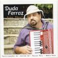 """Colaboração do Claudio Cordeiro, de Recife – PE """"Duda Ferraz é um dos tantos talentos vindos do sertão pernambucano, precisamente de Tacaratu. Desta vez ele próprio canta, mas, já tem […]"""