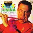 """Colaboração do Armando Andrade """"… segue um disco do Altamiro Carrilho, chamado Antologia da Canção Junina. Lançado em 76, trata-se de uma reedição da famosa Bandinha do Altamiro, que tinha […]"""