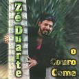Colaboração do sergipano Everaldo Santana O Everaldo conseguiu pegar emprestado com o Zé Duarte, os discos dele pra completar nossa coleção. Zé Duarte – O Couro come 1997 – Sky […]