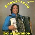 """Colaboração do Lourenço Molla, de João Pessoa – PB """"José Carlos Ferrarezi, mais conhecido como Robertinho do Acordeon, o músico liderava o grupo Robertinho do Acordeon & Seu Regional, que […]"""