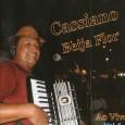 """Colaboração do Macambira, do Rio de Janeiro – RJ """"… gravado ao vivo no Macamba Studio Musical RJ. E a respeito de Cassiano, é um forrozeiro puro e autentico que […]"""