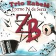Colaboração do Alemão Esse é o terceiro trabalho do Trio Zabelê. A partir desse trabalho, Alemão assumiu os vocais. Trio Zabelê – Eterno Pé de Serra 2014 01 De cara […]