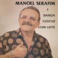 Colaboração do Lourenço Molla, de João Pessoa – PB Esse é o nono LP de carreira do Manoel Serafim. Gravado em Recife – PE. Manoel Serafim e Banda cuscuz com […]