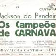 Colaboração do sergipano Everaldo Santana, o disco é do acervo do Castanheiro. Direção artística de Pedro Sertanejo, um raríssimo compacto de Jackson do Pandeiro cantando marchinhas de carnaval. Jackson do […]