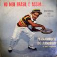 Colaboração do João Carlos Almeida, de Brasília – DF. Raríssimo disco de 10 polegadas do Pernambuco do Pandeiro. No mesmo ano foi reeditado em LP de 12 polegadas, no qual […]