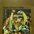 """Colaboração do Nilton Maia, do Rio de Janeiro – RJ """"Quarentona"""", como o Quinteto Violado, formado dois anos antes, a Banda de Pau e Corda surgiu em Recife, em 1972, […]"""