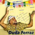"""Colaboração do Claudio Cordeiro, de Recife – PE. """"Aos seguidores do maravilhoso blog 'Forró em Vinil', aqui está o novo CD de Duda Ferraz, forrozeiro dos bons, residente em Recife […]"""