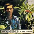 """Colaboração do Lourenço Molla, de João Pessoa – PB Uma das poucas gravações do """"Heronides Barros"""". Todas as músicas são autorais. Heronides e seus sucessos – Compacto duplo 1980 – […]"""