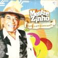 Colaboração do Arlindo Mais um raro disco do Mestre Zinho, sua distribuição foi restrita ao nordeste. Mestre Zinho – Canta o que o povo gosta 2007 01. Vou rifar meu […]