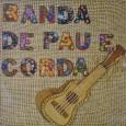 """Colaboração do Nilton Maia, do Rio de Janeiro – RJ. """"A Banda de Pau e Corda, criada em Recife, em 1972, continua em atividade. Completa, pois, este ano, 44 anos […]"""