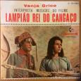 """Colaboração do Joca, o Rojão Stéreo, de Brasília – DF. Nesse compacto duplo, Vanja Orico interpreta músicas do filme """"Lampião Rei do Cangaço"""". Um disco raríssimo. Vanja Orico – Compacto […]"""