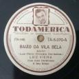 Colaboração do Joca, o Rojão Stéreo, de Brasília – DF. Raro disco do Luiz Vieira cantando baião. Luiz Vieira – 78 rpm 1951 – Todamérica 01. Baião Da Vila Bela […]
