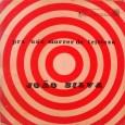 Colaboração do Jhonatas Pasternack, de São Paulo – SP. Esse é o disco mais raro do saudoso João Silva gravado no final da década de 60 . Nesse disco apenas […]