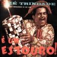 """Colaboração do Lourenço Molla, de João Pessoa – PB Raro disco do Zé Trindade. Destaque para """"Forró das Muié"""" de Zé Trindade Zé Trindade – É um estouro 1963 – […]"""