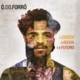 Colaboração do Anderson Araújo, de Osasco – SP. Esse é o segundo disco de carreira do Ó do Forró, gentilmente cedido para compartilhamento, aproveitem. Participações especiais de Rappin Hood, Flávio […]